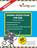 Spanish Lesson Plans for Kids (English and Spanish Edition)
