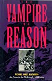 img - for The Vampire of Reason: An Essay in the Philosophy of History (Probability; 36) book / textbook / text book