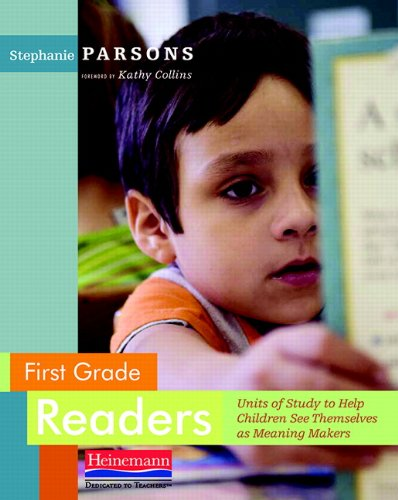 First Grade Readers: Units of Study to Help Children See...