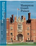 Hampton Court Palace: The Official Il...