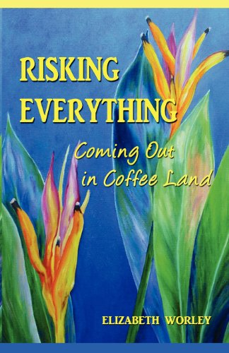 Risking Everything: Coming Out in Coffee Land