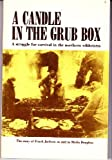 A Candle in the Grub Box: The Story of Frank Jackson as Told to Sheila Douglass (0919213685) by Frank Jackson