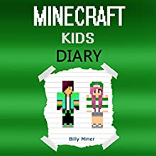 A Minecraft Kids Diary Audiobook by Billy Miner Narrated by Robin Fowler