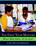 img - for The First Year Matters: Being Mentored.....in Action 1st edition by Radford, Carol Pelletier (2008) Paperback book / textbook / text book