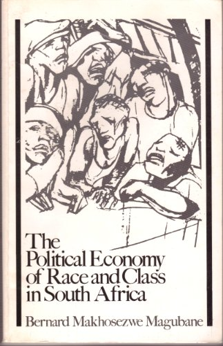 Political Economy of Race and Class in S Africa, Bernard Magubane