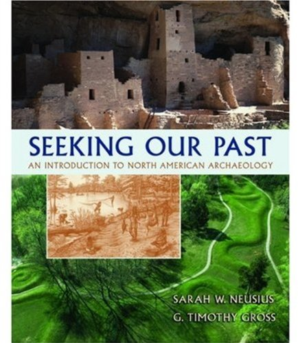 Seeking Our Past: An Introduction to North American...