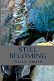 img - for Still Becoming: poems book / textbook / text book