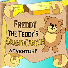 Freddy the Teddy's Grand Canyon Adventure Audiobook by Paul Beck Narrated by Matt Fogarty