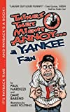 img - for Things That Might Annoy A Yankee Fan Paperback October 5, 2011 book / textbook / text book
