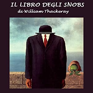 Il libro degli snobs [The Book of Snobs] | [William Thackeray]