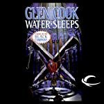 Water Sleeps: Chronicles of the Black Company, Book 9 (       UNABRIDGED) by Glen Cook Narrated by Macleod Andrews