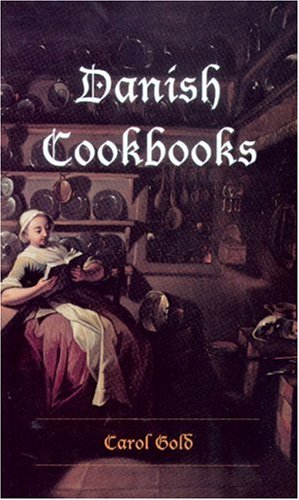 Danish Cookbooks: Domesticity and National Identity, 1616-1901 (New Directions in Scandinavian Studies)