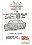Pocket Mechanic for Mercedes-Benz E-class, Series W124 and W210, 1993 to 2000 E200, E220, E230, E280, E320 Models 4 Cylinder and 6 Cylinder Engines Peter Russek
