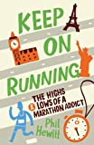 Keep on Running: The Highs and Lows of a Marathon Addict (English Edition)