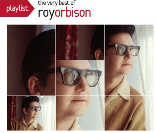 Roy Orbison - Playlist: The Very Best Of Roy Orbison - Zortam Music