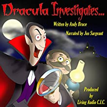 Dracula Investigates.... (       UNABRIDGED) by Andy Bruce Narrated by Jus Sargeant