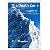 The Death Zone: Murder on Mount Everest ~ Trin Denise