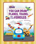 You Can Draw Planes, Trains, and Othe...