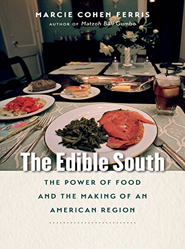 The Edible South: The Power of Food and the Making of an American Region PDF