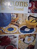 img - for Dishcloths in the Round: 17 Crochet Designs (Leisure Arts #2705) book / textbook / text book