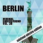 Berlin Minimal Underground, Vol. 30