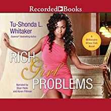 Rich Girl Problems (       UNABRIDGED) by Tu-Shonda L. Whitaker Narrated by Shari Peele, Karen Pittman