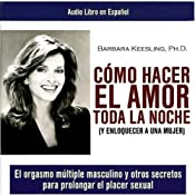 Como Hacer el Amor toda la Noche [How to Make Love all Night] | [Barbara Keesling]