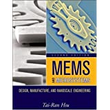 MEMS & Microsystems: Design, Manufacture, and Nanoscale Engineering ~ Tai-Ran Hsu