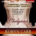 Chelynne (       UNABRIDGED) by Robyn Carr Narrated by Alison Larkin