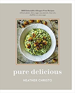 Book Cover: Pure Delicious: More Than 150 Delectable Allergen-Free Recipes Without Gluten, Dairy, Eggs, Soy,  Peanuts, Tree Nuts, Shellfish, or Cane Sugar
