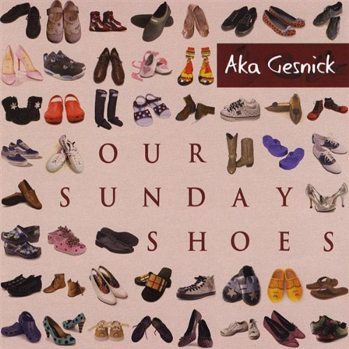 CD : AKA GESNICK - Our Sunday Shoes