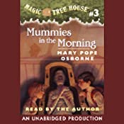 Magic Tree House, Book 3: Mummies in the Morning | Mary Pope Osborne