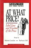At What Price?: Libel Law and Freedom of the Press (Perspectives on the News, No 4)