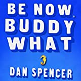 img - for Be Now, Buddy What: A Novel book / textbook / text book