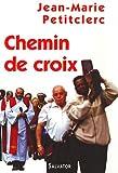 echange, troc Jean-Marie Petitclerc - Chemin de croix