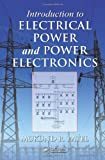 img - for Introduction to Electrical Power and Power Electronics book / textbook / text book