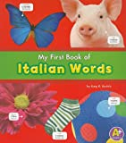 My First Book of Italian Words (Bilingual Picture Dictionaries) (Multilingual Edition)