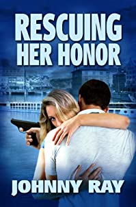 (FREE on 7/21) Rescuing Her Honor, An International Romantic Thriller by JOHNNY RAY - http://eBooksHabit.com