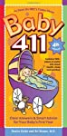 Baby 411, 4th (fourth) Edition: Clear Answers & Smart Advice For Your Baby's First Year (Baby 411: Clear Answers and Smart Advice for Your Baby's First Year)