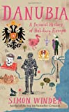 Simon Winder Danubia: A Personal History of Habsburg Europe