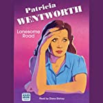 Lonesome Road (       UNABRIDGED) by Patricia Wentworth Narrated by Diana Bishop