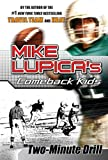 Two-Minute Drill: Mike Lupica's Comeback Kids (Comeback Kids Series) (0399247157) by Lupica, Mike
