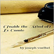 (Inside the Mind of) Le Comte Audiobook by Joseph Voelbel Narrated by Joseph Volebel