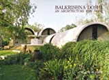 Balkrishna Doshi: An Architecture for India. (0944142141) by Curtis, William J.R.
