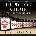 Inspector Ghote Trusts the Heart: Inspector Ghote, Book 8 (       UNABRIDGED) by H. R. F. Keating Narrated by Sam Dastor