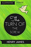 The Turn of the Screw: By Henry James : Illustrated & Unabridged