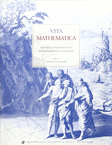 Vita Mathematica: Historical Research and Integration with Teaching