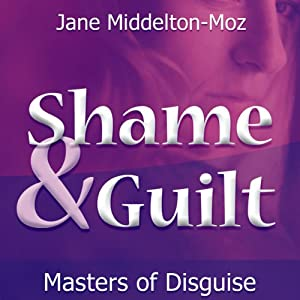 Shame & Guilt: Masters of Disguise Audiobook