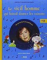 Le vieil homme qui faisait danser les saisons : Pour faire aimer la musique de Vivaldi (1CD audio)