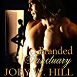 Branded Sanctuary (       UNABRIDGED) by Joey W. Hill Narrated by Maxine Mitchell